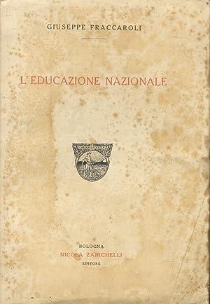 L'educazione nazionale.: FRACCAROLI Giuseppe.