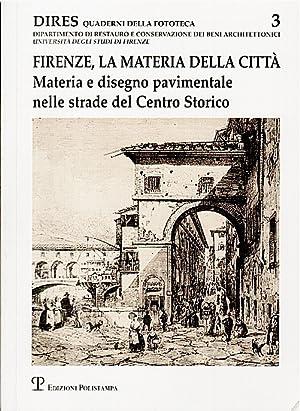 Firenze, la materia della città. Materia e: GURRIERI Francesco, a