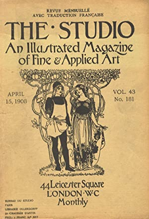 STUDIO (THE). An illustrated Magazine of fine & applied art. Vol. 43, n. 181. April 15, 1908. Rev...