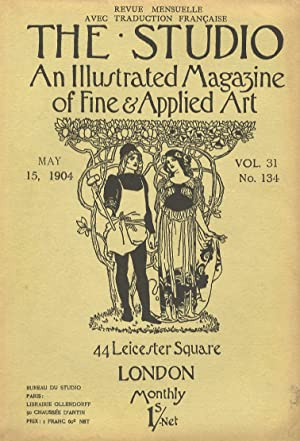 STUDIO (THE). An illustrated Magazine of fine & applied art. Vol. 31, n. 134. May 15, 1904. Revue...
