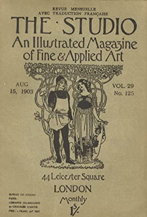 STUDIO (THE). An illustrated Magazine of fine & applied art. Vol. 29, n. 125. Aug. 15, 1903. Revu...
