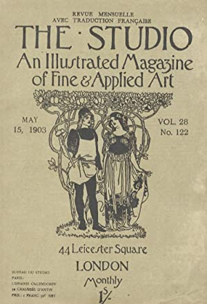 STUDIO (THE). An illustrated Magazine of fine & applied art. Vol. 28, n. 122. May 15, 1903. Revue...