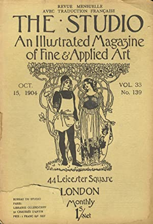 STUDIO (THE). An illustrated Magazine of fine & applied art. Vol. 33, n. 139. Oct. 15, 1904. Revu...