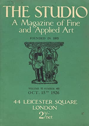 STUDIO (THE). A Magazine of fine and applied arts founded in 1893. Volume 92 number 403, Oct. 15t...