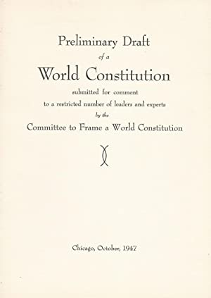 PRELIMINARY Draft of a World Constitution, submitted