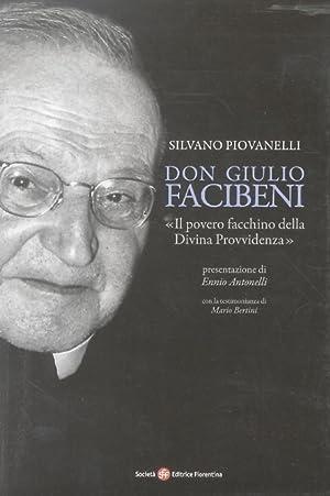 """Don Giulio Facibeni """"Il povero facchino della: PIOVANELLI Silvano."""