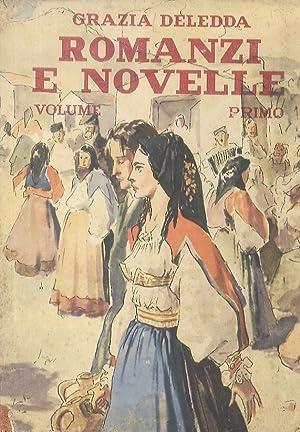 Romanzi e novelle. Volume I. Con introduzione: DELEDDA Grazia.
