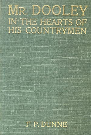Mr. Dooley. In the Hearts of His Countrymen. (3rd Edition).