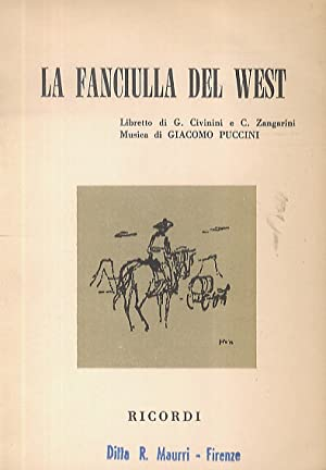 La Fanciulla del West. Opera in 3: PUCCINI Giacomo -