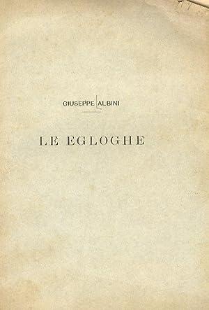 Le egloghe [di Dante].: ALBINI Giuseppe.