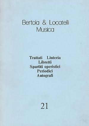 Trattati, liuteria, libretti, spartiti operistici, periodici, autografi.: BERTOLA & LOCATELLI