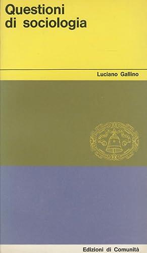 Questioni di sociologia.: GALLINO Luciano.