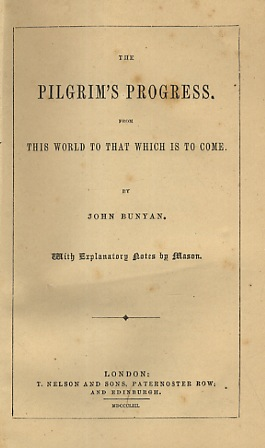 The Pilgrim's Progress from this world to that which is to come. With explanatory notes by Mason.
