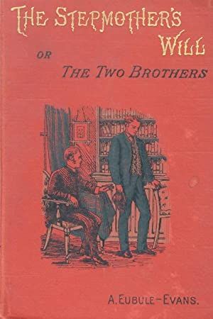 The stepmother will; or, the two brothers.