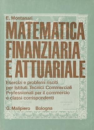 Matematica finanziaria e attuariale. Esercizi e problemi: MONTANARI E.