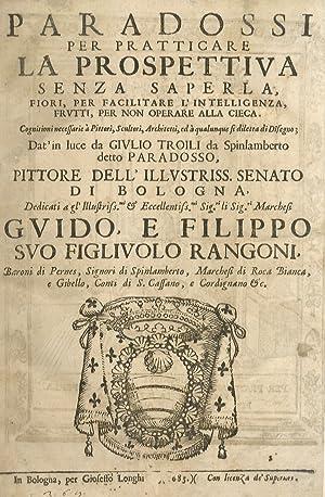 Paradossi per pratticare la prospettiva senza saperla,: TROILI Giulio.