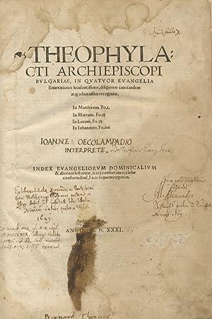 Theophylacti archiepiscopi Bulgariae, In quatuor evangelia enarrationes: THEOPYLACTUS [vescovo di