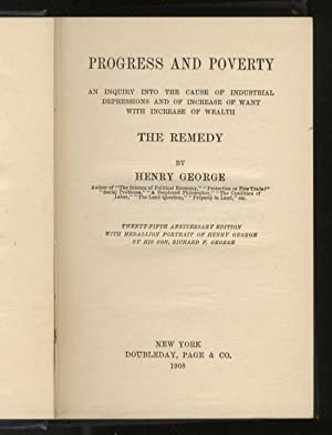 Progress and Poverty. An inquiry into the cause of industrial depressions and of increase of want...