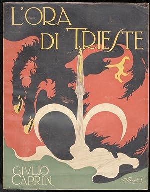 L'ora di Trieste. La Venezia Giulia nella: CAPRIN Giulio.
