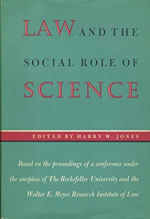 Law and the social role of science. Based on the proceeding of a conference under the auspices of...