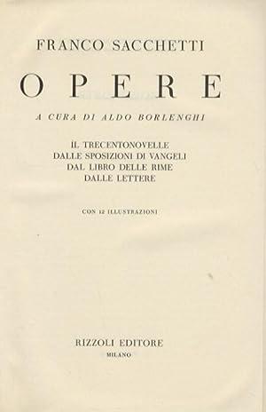 Opere. A cura di Aldo Borlenghi. Il: SACCHETTI Franco.