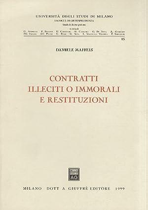 Contratti illeciti o immorali e restituzioni.: Maffeis Daniele.