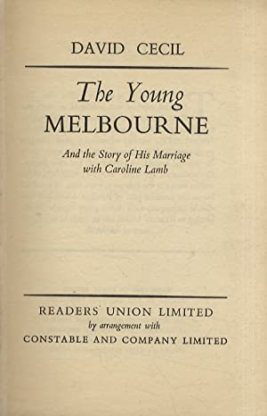 The Young Melbourne. And the Story of His Marriage with Caroline Lamb.