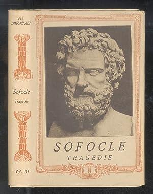 Tragedie. Traduzione di Felice Bellotti. Con uno: SOFOCLE.