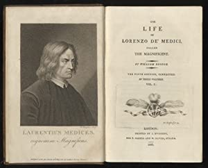 The life of Lorenzo de' Medici called the Magnificent [.] The fifth Edition, corrected. In three ...