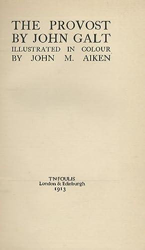 The Provost. Illustrated in colour by John: GALT John.