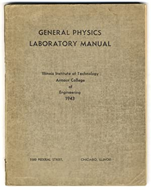 General Physics Laboratory Manual. Illinois Institute of Technology, Armour College of Engineerin...