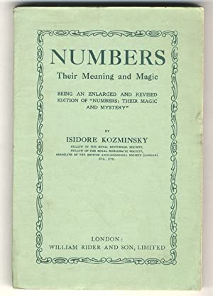Numbers. Their Meaning and Magic. Being an Enlarged and Revised Edition of