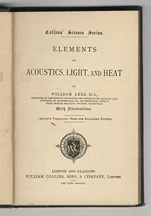 Elements of Acoustics, Light and Heat (.) New and Enlarged Edition.