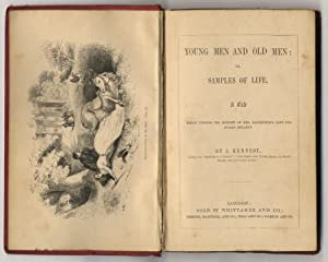 Young Men and Old Men or Samples of Life. A Tale which unfolds the Mystery of Mrs Danesfield's lo...