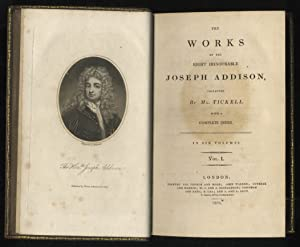 The Works of the Right Honourable Joseph Addison, Collected by Mr. Tickell. With a Complete Index...