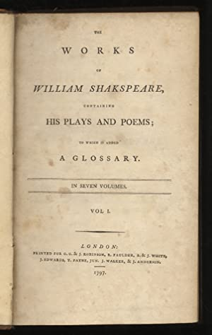The works of William Shakspeare, containing his plays and poems; to which is added a glossary. In...