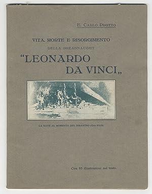 """Vita, morte e risorgimento della dreadnaught """"Leonardo: PROTTO E. Carlo"""