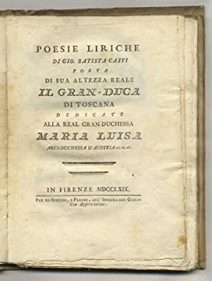 Poesie liriche di Gio. Batista Casti poeta: CASTI Giovanni Battista.