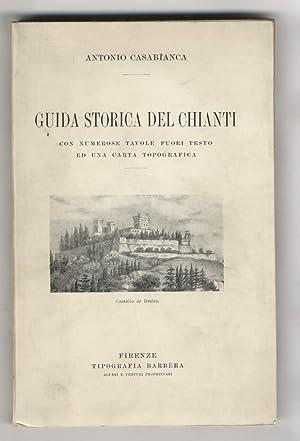 Guida storica del Chianti. Con numerose tavole: CASABIANCA Antonio.