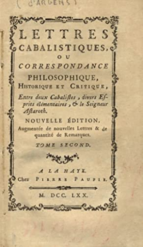 Lettres cabalistiques ou correspondance philosophique [.] entre: ARGENS Jean Baptiste