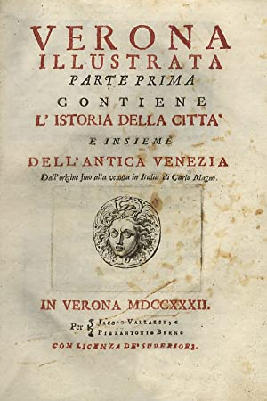 Verona illustrata. Parte prima. Contiene l'istoria della: MAFFEI Scipione].