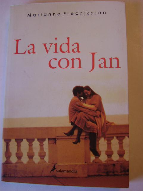 LA VIDA CON JAN - MARIANNE FREDRIKSSON