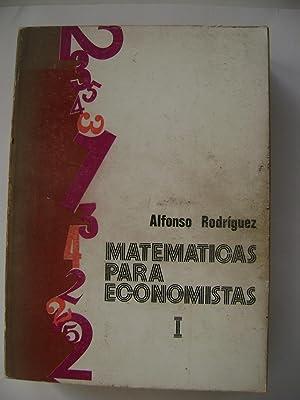 MATEMATICAS PARA ECONOMISTAS I: ALFONSO RODRÍGUEZ