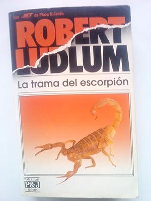 LA TRAMA DEL ESCORPION: ROBERT LUDLUM