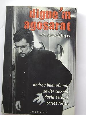 DIGUE'M AGOSARAT: ANDREU BUENAFUENTE;XAVIER CASSADÓ;DAVID