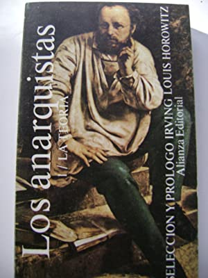 LOS ANARQUISTAS Vol.1 La Teoría: IRVING LOUIS HOROWITZ