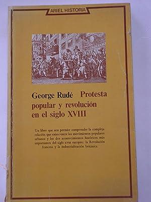 PROTESTA POPULAR Y REVOLUCION EN EL SIGLO XVIII: GEORGE RUDÉ