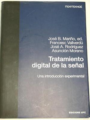 TRATAMIENTO DIGITAL DE LA SEÑAL. Una introducción experimental: JOSE B. MARIÑO,ed; ...