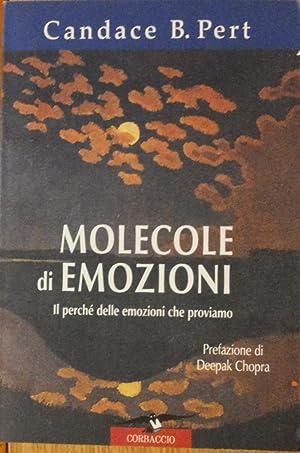 Molecole di emozioni. Il perché delle emozioni: Pert, B. Candace