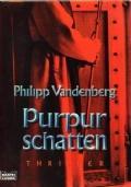Purpurschatten (In lingua tedesca): Philipp Vandenberg